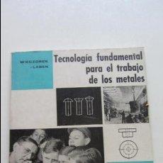 Libros de segunda mano: LEBEN, WIECZOREK. - TECNOLOGIA FUNDAMENTAL PARA EL TRABAJO DE LOS METALES. CS139. Lote 132420098