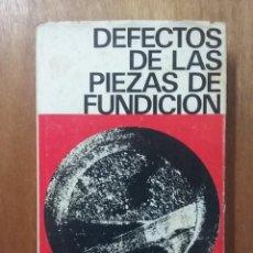 Libros de segunda mano: DEFECTOS DE LAS PIEZAS DE FUNDICION, LE BRETON, EDICIONES URMO, 1965. Lote 132426926