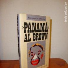 Libros de segunda mano: PANAMÁ AL BROWN 1902-1951 - EDUARDO ARROYO - CÍRCULO DE LECTORES, MUY BUEN ESTADO. Lote 132428610