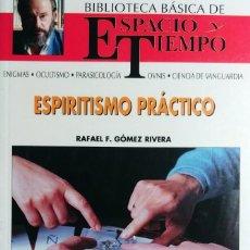 Libros de segunda mano: ESPIRITISMO PRÁCTICO / RAFAEL F. GÓMEZ RIVERA. MADRID : ESPACIO Y TIEMPO, 1992.. Lote 132430250