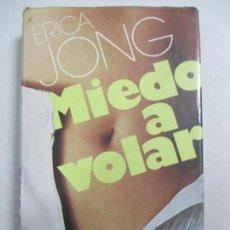 Libros de segunda mano: ERICA JONG. MIEDO A VOLAR. MUNDO ACTUAL DE EDICIONES, S.A. 1977. Lote 132451302