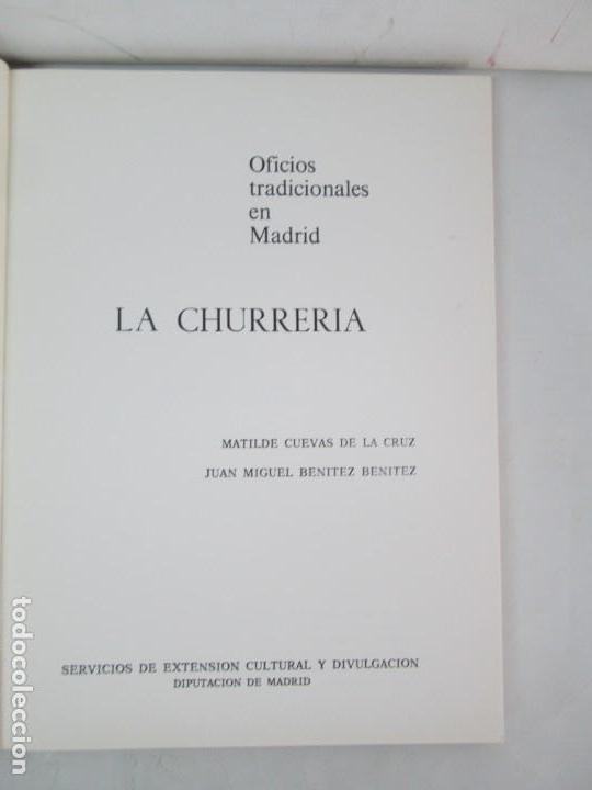Libros de segunda mano: OFICIOS TRADICIONALES EN MADRID. LA CHURRERIA. MATILDE CUEVAS DE LA CRUZ. DIPUTACION DE MADRID - Foto 7 - 132464002