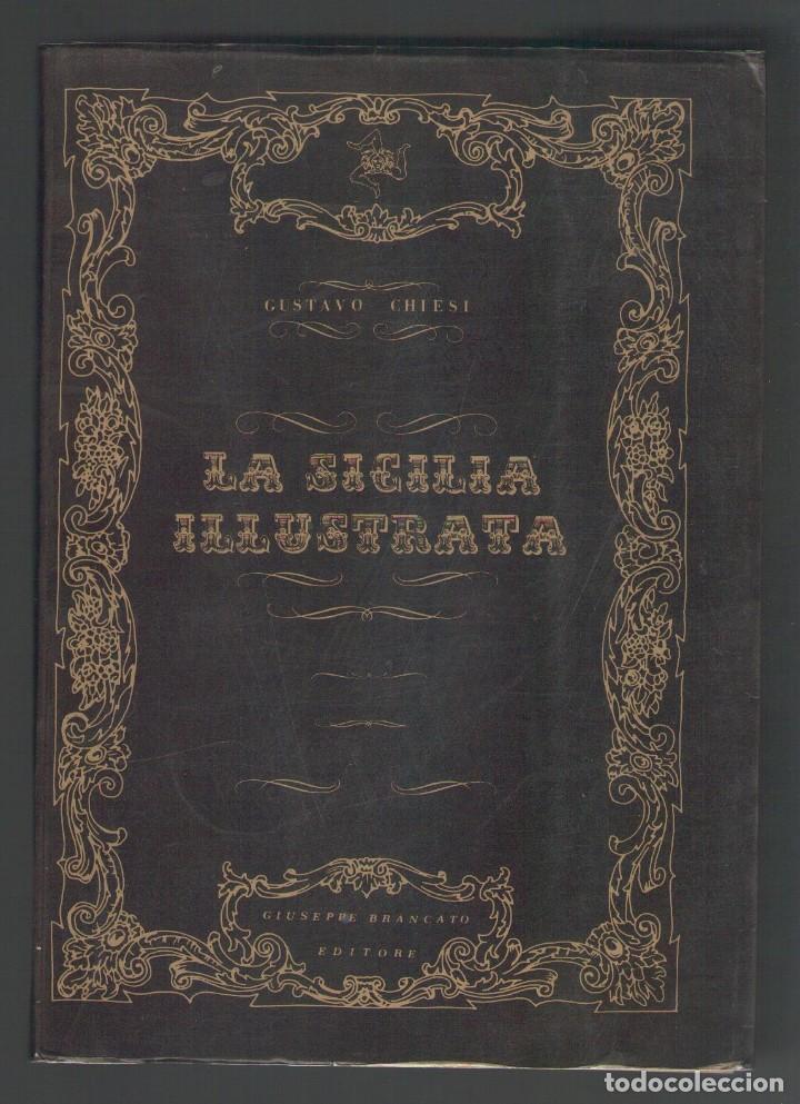 NUMULITE L0304 LA SICILIA ILUSTRATA GUSTAVO CHIESI NELLA STORIA NELL'ARTE NEI PAESI BRACANTO EDITORE (Libros de Segunda Mano - Bellas artes, ocio y coleccionismo - Otros)