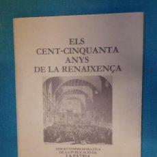 Libros de segunda mano: ELS CENT-CINQUANTA ANYS DE LA RENAIXENÇA, BARCELONA, 1983, 39 PÁGINAS. Lote 132516530
