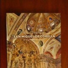 Libros de segunda mano: SAN MIGUEL DE CORELLA. ARTE PARA LOS SENTIDOS Y EL GOZO DE CELEBRAR. (NAVARRA). Lote 132518862