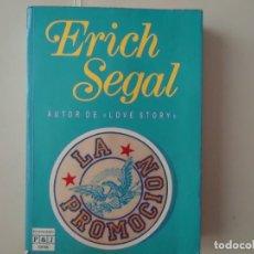Libros de segunda mano: LIBRO. LA PROMOCIÓN, DE ERICH SEGAL. AUTOR DE LOVE STORY.. Lote 132522390