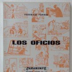 Libros de segunda mano: LOS OFICIOS EDITORIAL PARANINFO 1964 FEDERICO TORRES. Lote 132525554