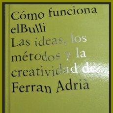 Livros em segunda mão: CÓMO FUNCIONA EL BULLI. LAS IDEAS, LOS MÉTODOS Y CREATIV. ADRIÀ, FERRAN. ED. PHAIDON.BARCELONA 2010. Lote 132528198