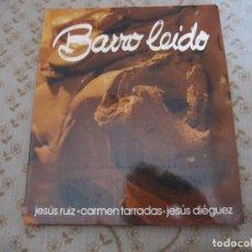 Libros de segunda mano: BARRO LEÍDO - RUIZ, JESÚS / TARRADAS, CARMEN / DIÉGUEZ, JESÚS 1985. Lote 132562246