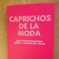 Libros de segunda mano: CAPRICHOS DE LA MODA (CON 475 INVESTIGACIONES SOBRE LA HISTORIA DEL TRAJE) KALÓNIKO. Lote 132565353