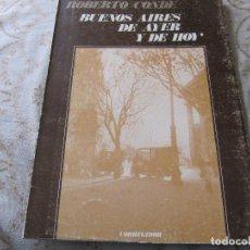 Libros de segunda mano: BUENOS AIRES DE AYER Y HOY ROBERTO CONDE CORREGIDOR 1982. Lote 132583030
