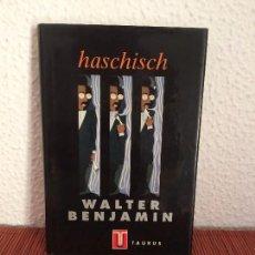 Libros de segunda mano: HASCHISCH - WALTER BENJAMIN - TAURUS. Lote 132587142