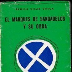 Libros de segunda mano: ELOISA VILAR CHECA : EL MARQUÉS DE SARGADELOS Y SU OBRA (DEL CASTRO, 1970). Lote 132587542