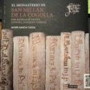 Libros de segunda mano: EL MONASTERIO DE SAN MILLAN DE LA COGOLLA. UNA HISTORIA DE SANTOS, COPISTAS, CANTEROS Y MONJES. Lote 132578270