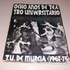 Libros de segunda mano: LIBRO. OCHO AÑOS DE TEATRO UNIVERSITARIO. MURCIA, 1967-1975. Lote 132665818