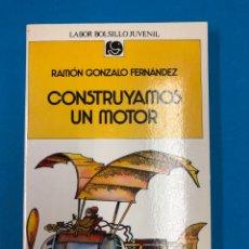 Libros de segunda mano: CONSTRUYAMOS UN MOTOR - RAMÓN GONZALO FERNÁNDEZ - LABOR BOLSILLO JUVENIL - DE LIBRERÍA. Lote 132674835