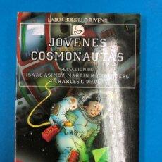 Libros de segunda mano: JÓVENES COSMONAUTAS - SELECCIÓN DE ASIMOV, GREENBERG Y WAUGH. LABOR BOLSILLO JUVENIL. Lote 132675421