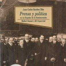 Libros de segunda mano: SÁNCHEZ ILLÁN : PRENSA Y POLÍTICA EN LA ESPAÑA DE LA RESTAURACIÓN (BIBLIOTECA NUEVA, 1999). Lote 132684238