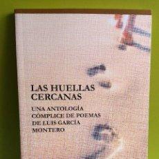 Libros de segunda mano: LAS HUELLAS CERCANAS // LUIS GARCÍA MONTERO. Lote 132709158