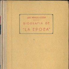 Libros de segunda mano: ARAUJO COSTA : BIOGRAFÍA DEL PERIÓDICO LA ÉPOCA (1946). Lote 132721202