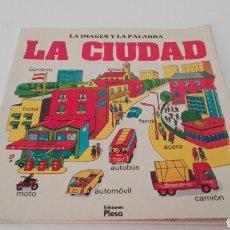 Libros de segunda mano: C62 EDICIONES PLESA LA IMAGEN Y LA PALABRA LA CIUDAD 1981. Lote 132727849