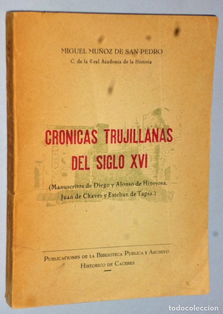CRÓNICAS TRUJILLANAS DEL SIGLO XVI (Libros de Segunda Mano - Historia - Otros)