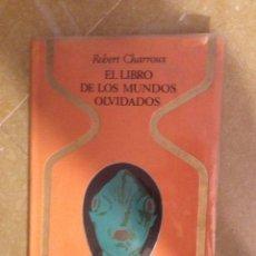 Libros de segunda mano: EL LIBRO DE LOS MUNDOS OLVIDADOS (ROBERT CHARROUX). Lote 132755239