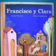 Libros de segunda mano: FRANCISCO Y CLARA – GUIDO VISCONTI, BIMBA LANDMANN – ED TUSCANIA. Lote 262440350