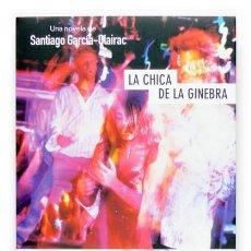 Libros de segunda mano: ALCOHOLISMO. LA CHICA DE LA GINEBRA -- SANTIAGO GARCÍA-CLAIRAC. Lote 132799814
