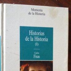 Libros de segunda mano: HISTORIAS DE LA HISTORIA, CARLOS FISAS. Lote 132801886