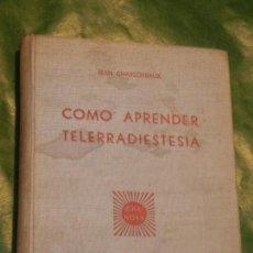 Libros de segunda mano: COMO APRENDER TELERRADIESTESIA, DE JEAN CHARLOTEAUX. Lote 132815878