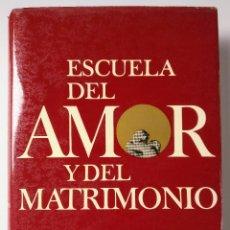Libros de segunda mano: ESCUELA DEL AMOR Y DEL MATRIMONIO - DR. O. KARSTEN - ZEUS - BIBLIOTECA TECNOLOGICA - 1 ED (1963). Lote 132839114