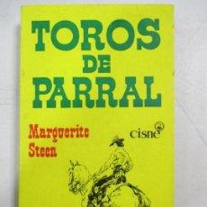 Livres d'occasion: TOROS DE PARRAL. MARGUERITE STEEN. EDICIONES CISNE. 1956. Lote 132865546