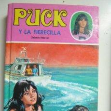 Libros de segunda mano: PUCK Y LA FIERECILLA. Lote 132888098