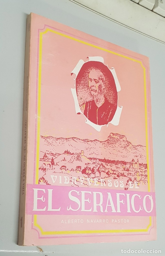 VIDA Y VERSOS DE EL SERÁFICO / FRANCISCO GANGA AGER / ALBERTO NAVARRO PASTOR / ALICANTE 1982 ELDA (Libros de Segunda Mano - Historia - Otros)