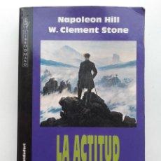 Libros de segunda mano: LA ACTITUD MENTAL POSITIVA. UN CAMINO HACIA EL EXITO - NAPOLEON HILL Y W. CLEMENT STONE. Lote 132930842