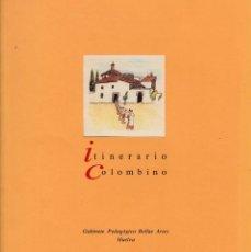 Libros de segunda mano: ITINERARIO COLOMBINO. GABINETE PEDAGÓGICO BELLAS ARTES. HUELVA. CUADERNILLO 24 PAGS PARA SECUNDARIA.. Lote 132936858