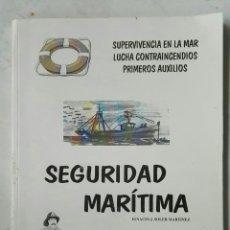 Libros de segunda mano: SEGURIDAD MARITIMA SUPERVIVENCIA EN LA MAR LUCHA CONTRAINCENDIOS PRIMEROS AUXILIOS. Lote 132953291