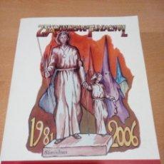 Libros de segunda mano: CARTAGENA - 25 ANIVERSARIO FUNDACIONAL - 1981-2006 - ASOCIACION PROCESIONISTA AÑO CIUDAD CARTAGENA. Lote 132965742