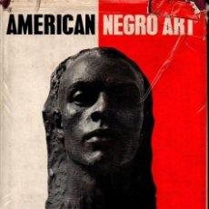 Libros de segunda mano: CEDRIC DOVER : AMERICAN NEGRO ART (NEW YORK GRAPHIC SOCIETY, 1960). Lote 132973306