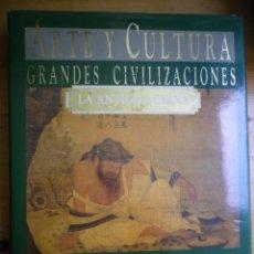Libros de segunda mano: ARTE Y CULTURA GRANDES CIVILIZACIONES LA ANTIGUA CHINA PLAZA Y JANES GRAN FORMATO . Lote 132975474