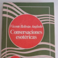 Libros de segunda mano: CONVERSACIONES ESOTÉRICAS - BELTRÁN ANGLADA, VICENTE. Lote 132993830