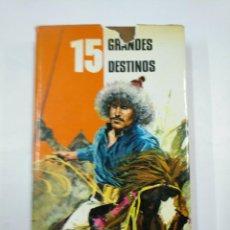 Libros de segunda mano: 15 GRANDES DESTINOS. PUBLICACION FHER. COLECCION HISTORIAS Nº 15. TDK352. Lote 133000018