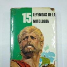 Libros de segunda mano: 15 LEYENDAS DE LA MITOLOGIA. - CLEMENT BORGAL (ADAPTACION) PUBLICACION EDITORIAL FHER. TDK352. Lote 133000374