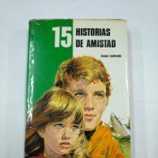 Libros de segunda mano: 15 HISTORIAS DE AMISTAD. - APELL, CLAUDE.- PUBLICACION FHER. COLECCION 15 HISTORIAS. TDK352. Lote 133000478