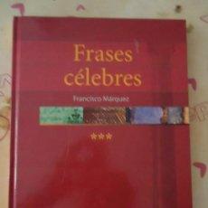 Libros de segunda mano: LIBRO. FRASES CÉLEBRES, VOLUMEN III, DE FRANCISCO MÁRQUEZ. DE LA JOTA, A LA O.. Lote 133019610
