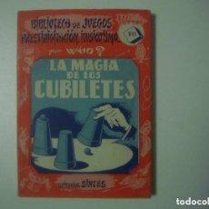 Libros de segunda mano: LIBRERIA GHOTICA. LA MAGIA DE LOS CUBILETES. POR WHO?BIBLIOTECA DE JUEGOS...1951.MUY ILUSTRADO.MAGIA. Lote 133021850