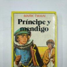 Libros de segunda mano: PRINCIPE Y MENDIGO. MARK TWAIN. COLECCION HISTORIAS INFANTIL BRUGUERA Nº 29. TDK59. Lote 133039150