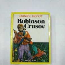 Libros de segunda mano: ROBINSON CRUSOE. DANIEL DEFOE. COLECCION HISTORIAS INFANTIL BRUGUERA Nº 10. TDK59. Lote 133039206