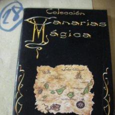 Libros de segunda mano: COLECCION CANARIAS MAGICA - JOSE GREGORIO GONZALEZ. Lote 133058082